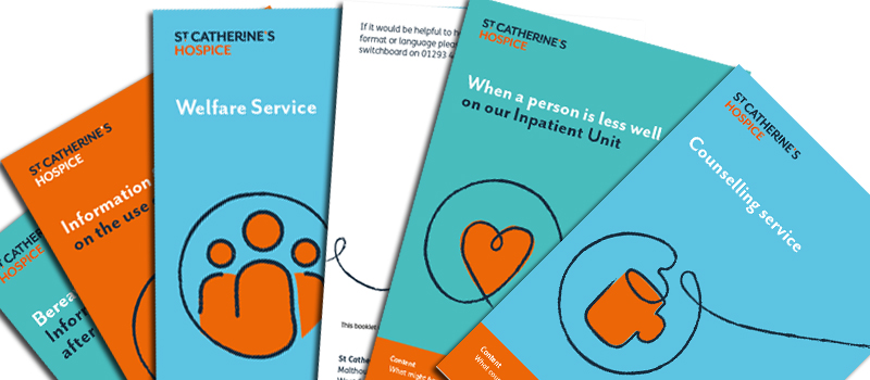 Useful leaflets for St Catherine's Hospice patients and those close to them